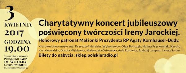 http://irenajarocka.pl/webdocs/image/2016/KG/Plakat-koncert-charytatywny-Warszawa-3.04.2017.jpg