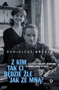 http://irenajarocka.pl/webdocs/image/2019/KG/Remigiusz-Grzela-okladka-ksiazki-Z-kim-tak-ci-bedzie-zle-jak-ze-mna.jpeg